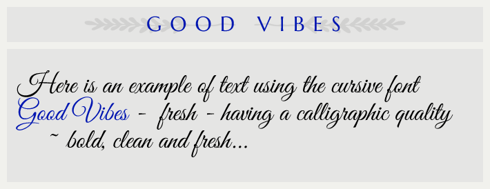 the cursive font Good Vibes