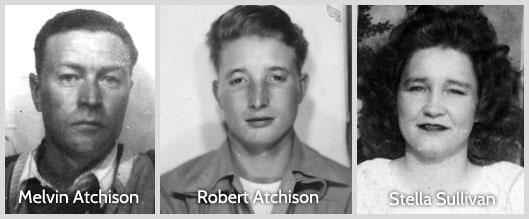 Melvin Atchison - Robert Atchison -  Stella Sullivan