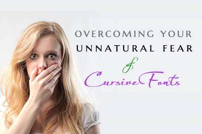 Overcoming Your UNNATURAL FEAR of Cursive Fonts