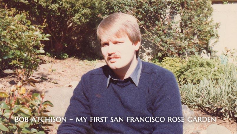 Bob Atchison San Francisco Rose Garden
