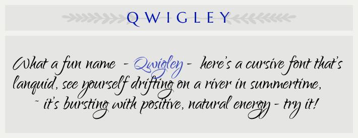 the cursive font Qwigley
